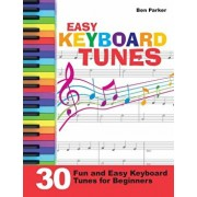 Easy Keyboard Tunes: 30 Fun and Easy Keyboard Tunes for Beginners, Paperback/Ben Parker