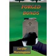 Forged Bonds