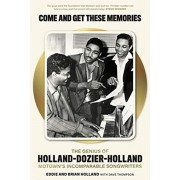 Come and Get These Memories. The Story of Holland-Dozier-Holland, Motown's Incomparable Songwriters, Hardback/Dave Thompson