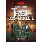 Trei pe doua biciclete - Jerome K. Jerome