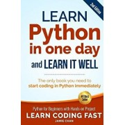 Learn Python in One Day and Learn It Well (2nd Edition): Python for Beginners with Hands-On Project. the Only Book You Need to Start Coding in Python, Paperback/Jamie Chan