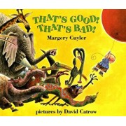 That's Good! That's Bad!, Paperback/Margery Cuyler