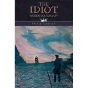 The Idiot, Paperback/Fyodor Dostoyevsky
