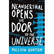 Neanderthal Opens the Door to the Universe, Hardcover