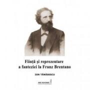Fiinta si reprezentare a fanteziei la Franz Brentano