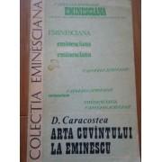 Arta Cuvintului La Eminescu - D. Caracostea