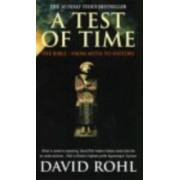 Test Of Time. Volume One-The Bible-From Myth to History, Paperback/David Rohl