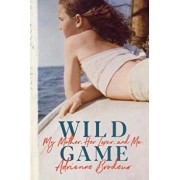 Wild Game: My Mother, Her Lover, and Me, Hardcover/Adrienne Brodeur