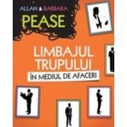 Limbajul trupului in mediul de afaceri - Allan si Barbara Pease