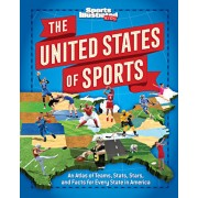 The United States of Sports: An Atlas of Teams, Stats, Stars, and Facts for Every State in America, Hardcover/The Editors of Sports Illustrated Kids