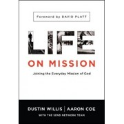 Life on Mission: Joining the Everyday Mission of God, Paperback/Dustin Willis