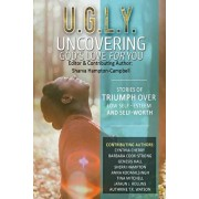 U.G.L.Y: Uncovering God's Love for You: Stories of Triumph Over Low Self-Esteem & Self-Worth, Paperback/Cynthia Cherry
