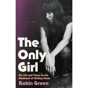 The Only Girl: My Life and Times on the Masthead of Rolling Stone, Hardcover