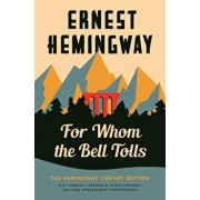 For Whom the Bell Tolls: The Hemingway Library Edition, Hardcover/Ernest Hemingway