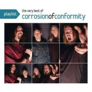 Corrosion of Conformity - Playlist: The Very Best of Corrosion of (0886976745721) (1 CD)