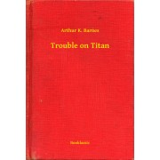 Trouble on Titan (eBook)