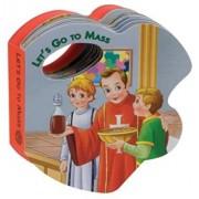 Let's Go to Mass, Hardcover/Catholic Book Publishing Co