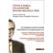 Vintila Horia un ganditor pentru mileniul trei - Georgeta Orian Pompiliu Craciunescu