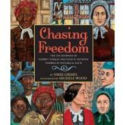 Chasing Freedom: The Life Journeys of Harriet Tubman and Susan B. Anthony, Inspired by Historical Facts, Hardcover