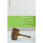 Teaching Ezra - From Text to Message (Reynolds Adrian)(Paperback) (9781781917527)