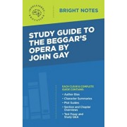 Study Guide to The Beggar's Opera by John Gay, Paperback/Intelligent Education