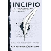 Incipio - The Essential Handbook of 2,000 Sentence Starters for Every Writer, Paperback/Marc Dettenrieder