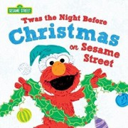 Twas the Night Before Christmas on Sesame Street, Hardcover/Sesame Workshop