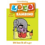 Loco Bambino Loco - Dit kan ik al! (2 5+ jaar)