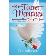 My Forever Memories of You: Grief- A Labor of Love