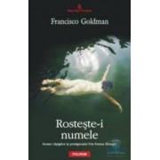 Rosteste-i numele - Francisco Goldman