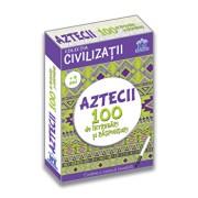 Civilizatii - Aztecii 100 de intrebari si raspunsuri/Girmacea Gabriela