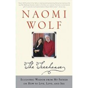The Treehouse: Eccentric Wisdom from My Father on How to Live, Love, and See, Paperback/Naomi Wolf