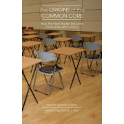 The Origins of the Common Core: How the Free Market Became Public Education Policy