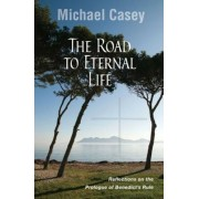 The Road to Eternal Life: Reflections on the Prologue of Benedict's Rule, Paperback