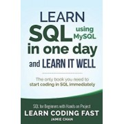 SQL: Learn SQL (Using Mysql) in One Day and Learn It Well. SQL for Beginners with Hands-On Project., Paperback/Jamie Chan