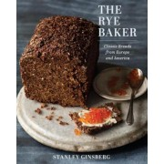 The Rye Baker: Classic Breads from Europe and America, Hardcover