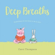 Deep Breaths, Hardcover/Carol Thompson