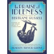 In Praise of Idleness: The Classic Essay with a New Introduction by Bradley Trevor Greive, Hardcover