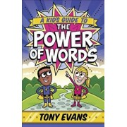 A Kid's Guide to the Power of Words, Paperback/Tony Evans