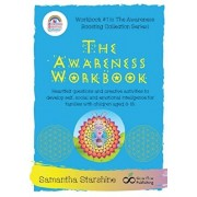 The Awareness Workbook: Heartfelt questions and creative activities to develop self, social and emotional intelligence for families with child, Paperback/Starshine Samantha
