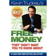 "Kevin Trudeau's Free Money ""They"" Don't Want You to Know about, Paperback"