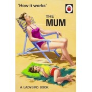 How It Works: The Mum, Hardcover