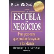 La Escuela de Negocios: Para Personas Que Gustan de Ayudar a Los Demas / The Business School for People Who Like Helping People, Paperback