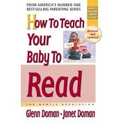 How to Teach Your Baby to Read: The Gentle Revolution, Paperback