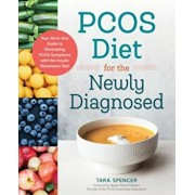 Pcos Diet for the Newly Diagnosed: Your All-In-One Guide to Eliminating Pcos Symptoms with the Insulin Resistance Diet, Paperback/Tara Spencer