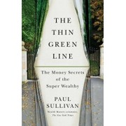 The Thin Green Line: The Money Secrets of the Super Wealthy, Paperback/Paul Sullivan