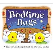 Bedtime Bugs: A Pop-Up Good Night Book by David A. Carter, Hardcover/David A. Carter