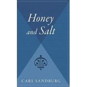 Honey and Salt, Hardcover/Carl Sandburg