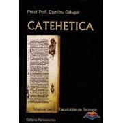 Catehetica. Manual pentru facultati/Calugar Dumitru