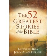 The 52 Greatest Stories of the Bible: A Weekly Devotional, Paperback